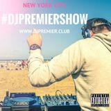 #DJPREMIERSHOW EPISODE 0 www.djpremier.club