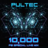 PULTEC - 10,000 FB Special Live Mix - Download Enable!!!