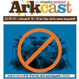 ARKcast # 18 | Ei tiu! Has vist la meva baqueta? x DJ2D2