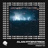 We Are The Brave Radio 103 (Guest Mix by Smyth)