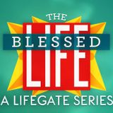 The Blessed Life. It's All About the Heart. WK1