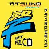 ATSUKO PROJECT - Philco - Psybreaks set- Feb 2011