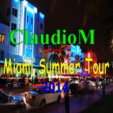 ClaudioM pres - Miami summer Tour 2014