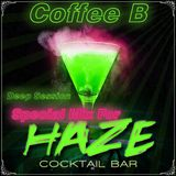 Coffee B - Deep Session Special For HAZE COCTAIL BAR Mix 2012-12-04
