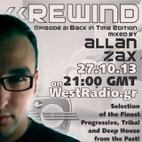 REWIND Episode 21 - Back in Time Edition mixed by Allan Zax on WestRadio.gr 27.10.13