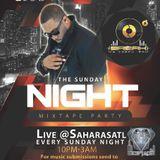 THE SUNDAY NIGHT MIXTAPE (Live From Sahara Hookah Lounge! 321 Pharr Rd Atlanta Georgia U.S.A.)
