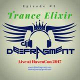 Trance Elixir - Episode #3: Live at HavenCon 2017