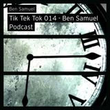 Tik Tek Tok 014 - Ben Samuel Podcast