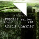 Dancing In podcast #28 w/ Chris Ghainer | 7NOV16 | Season 5