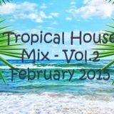 Tropical House mix - vol. 2 (February 2015)