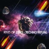 Kind of Zero - Techno Ritual