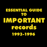 Essential Guide To Important Records (1993-1996)