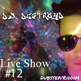 DestroyD Live Show #12 (Dubstep/Riddim)