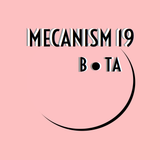 MECANISM.19 w/ B●TA (Discover & Selected)