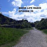 Mook Life Radio Episode 10
