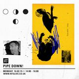 Pipe Down! - 16th February 2015