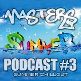 MASTERS Podcast #3 Summer Chillout