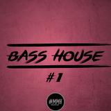 #Bass House #1