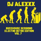 DJ Alexxx Buckhouse Sessions Electro Retro Edition Vol 7