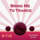 Bring Me To Trance with Christopher de Bart #118