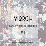 YIORCH - dance 'n' dance indie mix #1