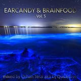 Earcandy & Brainfood Vol.5