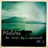 Malibee - Slow, Smooth, Sexy & Unpredictable Vol.2 (11/11)