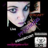 #SlittORCUNT @ D.G.Radio - PROGNOSIS! LIVE PODCAST