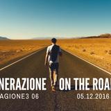Generazione On The Road - Stagione 3 - 06