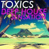 Toxics - Deep Sensation Episode 1