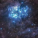 Worship Mash-Up #6