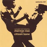 Selects 001 Chairman Mao & Citizen Kane