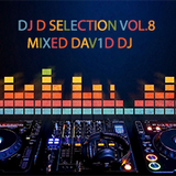 DJ D SELECTION VOL. 8 MIXED BY D3V1D D7