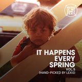 IT HAPPENS EVERY SPRING #5 - Hand-picked by Lexis