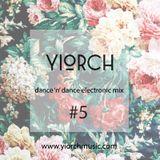 YIORCH - dance 'n' dance electronic mix #5