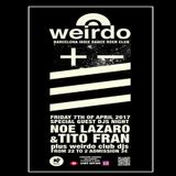 Weirdo Club BCN Guest Dj's Noe Lázaro BCN & Tito Fran SARDA 7/4/2017 AC FREEDONIA  Teaser