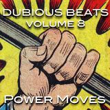 Dubious Beats Vol. 8: Power Moves