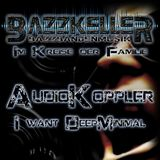 AudioKoppler - I want DeepMinimal @ BaZZKeller - Im Kreise der Familie
