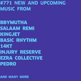 #771 NEW BBYMUTHA | EZRA COLLECTIVE | BASIC RHYTHM | PEDRO | 14KT | CID RIM | CODY CURRIE ...