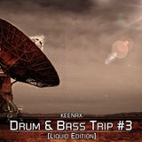 Keenax - Drum & Bass Trip #3 [Liquid Edition]