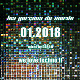 les garÇons de merde 01.2018 - We Love Techno