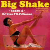 Big Shake - tease 4 - Dj Vesa Yli-Pelkonen - Soul Surfin'