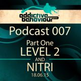 AB Podcast 007 - Part One - With LEVEL 2 & NITRI
