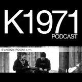 EVASION ROOM (LIVE) K1971 PODCAST 2012 (www.k1971.com)