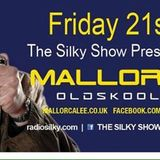 The Silky Show with Special Guest Mallorca Lee