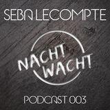 Nachtwacht podcast 003 - Seba Lecompte