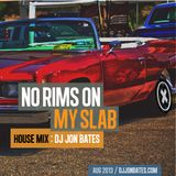 no rims on my slab - mix set by dj jon bates - aug 2013