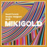 "BeatChronic presents ""Maybe Belgium"" #6 : Mikigold"