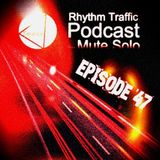 Rhythm Traffic Radio Show by Mute Solo episode 47
