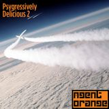 Agent Orange - Psygressively Delicious 2